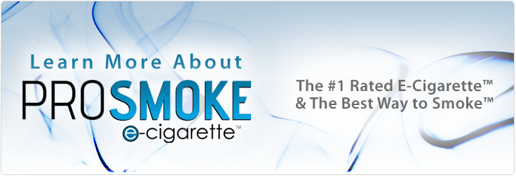 About ProSmoke Electronic Cigarettes